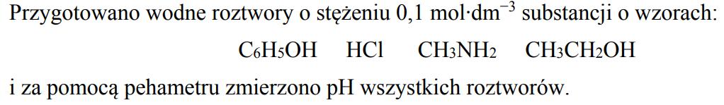 pH fenolu, kwasu solnego, metyloaminy i alkoholu etylowego.